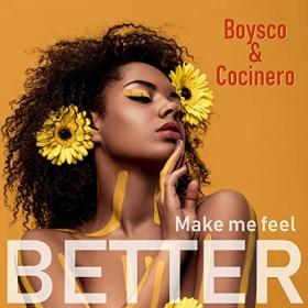 BOYSCO & COCINERO - MAKE ME FEEL BETTER